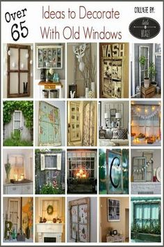 Over 65 Ideas to Decorate with Old Windows                                                                                                                                                                                 More