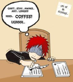 Funny Gaara :: TIREEEEED {how DOES Gaara stay awake? Does the demon just keep him alive or what? I'm also almost positive he's a coffee addict. XD}
