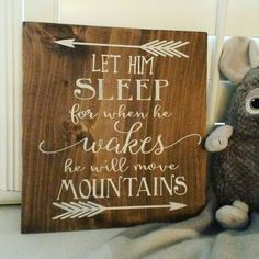 Check out this item in my Etsy shop https://www.etsy.com/listing/270459137/let-him-sleep-for-when-he-wakes-he-will