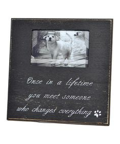 With a Picture of Maggie - Another great find on #zulily! 'Someone Who Changes Everything' Frame #zulilyfinds