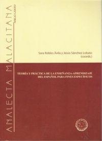 Teoría y práctica de la enseñanza-aprendizaje del español para fines específicos / Sara Robles Ávila, Jesús Sánchez Lobato, eds