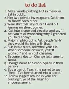 If I only do one of these things, I will die a happier person!