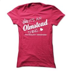 Its An OLMSTEAD Thing - #tee women #christmas tee. GET YOURS => https://www.sunfrog.com/Names/Its-An-OLMSTEAD-Thing-kfxou-Ladies.html?68278