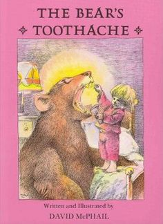 The Bear's Toothache by David M McPhail, available at Book Depository with free delivery worldwide. Book Club Books, New Books, Read Aloud Books, Bear Illustration, Love Bear, Classic Books, Book Worms, Childrens Books, Kids
