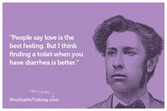 Finding a toilet is better than love - ha agree?!? shutupimtalking.com has hilarious ecards!