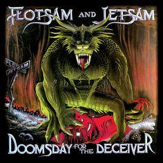 thrash metal   1986: Flotsam And Jetsam ~ Doomsday for the Deceiver