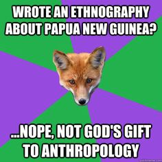 wrote an ethnography about papua new guinea? - Anthropology Major Fox