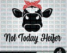 SVG Cut File Mug Tumbler DecalCricut Silhouette Stencil Cut File TShirtHeifer Not Today Heifer Cow Sarcasm Sassy Attitude Silhouette Cameo Projects, Silhouette Design, Silhouette Family, Vinyl Crafts, Vinyl Projects, Heifer Cow, Cricut Tutorials, Cricut Ideas, Cricut Vinyl