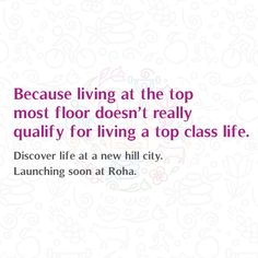 Because living at the top most floor doesn't really qualify for living a top class life. Discover life at a new hill city. Launching soon at Roha. #Topclass #Hillcity #Roha #Comingsoon #Launch
