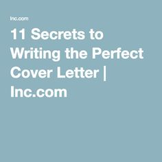 11 Secrets to Writing the Perfect Cover Letter   Inc.com