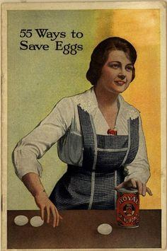 55 Ways to Save Eggs By Royal Baking Powder - (1917) - (repository.duke)
