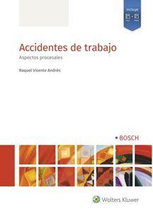 Accidentes de trabajo/Raquel Vicente Andrés Wolters Kluwer España-Bosch, 2021 Social Security, Social Science, Work Accident, Senior Boys, Author, Law