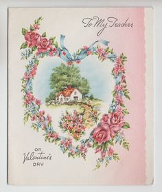 """Vintage Cottage With Flowers In Heart """"To My Teacher"""" Valentine Greeting Card 