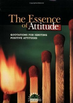 The Essence of Attitude: Quotations for Igniting Positive Attitudes (Little Books of Big Thoughts) by Career Press. $6.62. Publisher: Career Press (August 31, 1998). 125 pages