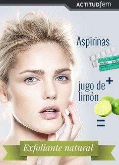3-6 aspirinas + jugo de limón= exfoliante para piel grasa o mixta