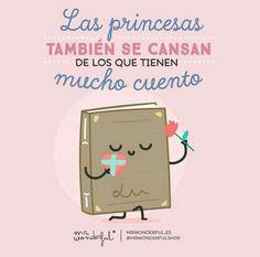 Las princesas tmb se cansan de los que tienen mucho cuento #mrwonderful
