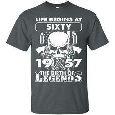 Legend Tshirts Life Begins At Sixty 1957 The Birth Of Legends Hoodies Sweatshirts Legend Tshirts Life Begins At Sixty 1957 The Birth Of Legends Hoodies Sweatshi