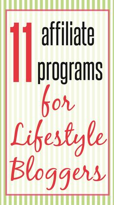 11 affiliate programs for lifestyle bloggers. Want to increase your blogging income? Join these amazing affiliate programs and promote them to your followers to drastically increase your income. CHECK OUT NOW!