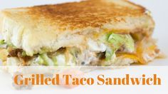 Grilled Taco Sandwich