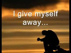 I give Myself Away/ Here I am to Worship, (Lyrics)