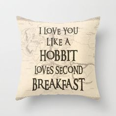 I Love You Like A Hobbit Loves Second Breakfast Throw Pillow Cover Decorative Pillow Cover The Hobbit Lord Of The Rings Tolkien Home Decor by ShayItWithLove on Etsy https://www.etsy.com/listing/229259733/i-love-you-like-a-hobbit-loves-second