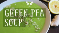 Green Pea Soup, Green Peas, Soup Recipes, Vegan Recipes, Food Videos, Dairy, Fat, Products, Vegane Rezepte