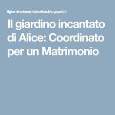 Il giardino incantato di Alice: Coordinato per un Matrimonio