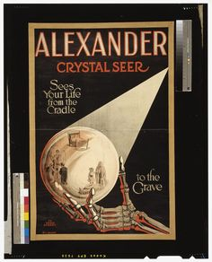 Alexander, Crystal Seer, See Your Life from the Cradle to the Grave - Vintage Magic Poster Vintage Advertising Posters, Vintage Travel Posters, Vintage Advertisements, Vintage Ads, Vintage Stuff, Vintage Images, Circus Poster, Retro Poster, Circus Art