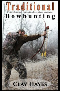 Traditional archery hunting; stories and advice about traditional bowhunting, http://www.amazon.com/dp/B00I2CPZTY/ref=cm_sw_r_pi_awdm_HYV5sb0WJNS34