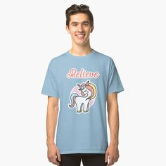 ' Believe in Unicorns' Classic T-Shirt by imageren