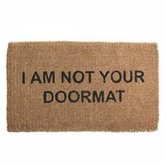 No one should EVER be someone's doormat!