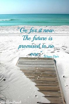 """Go for it now. Tomorrow is promised to no one"". Quotes. Wayne Dyer Quotes. #Quotes #WayneDyer"