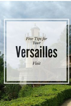 5 Tips for Making Your Visit to the Palace of Versailles Successful.