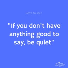 """If you don't have anything good to say, be quiet""  #BongBernardo #Lazy #Resourceful #Positive #crazy #Blessed #challenge #challenged #motivated #motivate #moveforward #forward #move #positivethinking #positiveattitude #attitude #feelingAwesome #Awesome #ssbong #goal #focus #VABong"