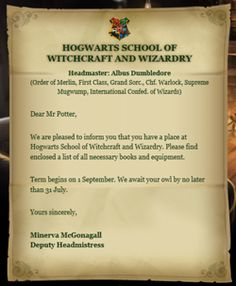 The Hogwarts letter is a letter of acceptance to Hogwarts School of Witchcraft and Wizardry sent to British wizards and witches prior to their first year at Hogwarts. -- Harry Potter Wiki