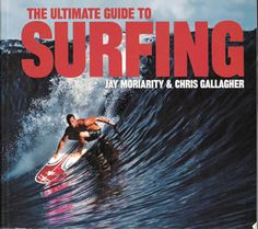 Jay moriarty | The Ultimate Guide to Surfing