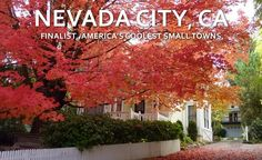 Today's featured Coolest Small Town 2014 finalist is Nevada City, CA! Click here to vote now! http://bit.ly/LpznSD
