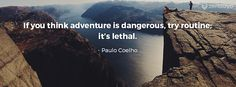 A post by Zendayo Adventure Company - 14 Inspiring Quotes to Influence Travel and Adventure. Travel Quotes, Inspiring Quotes, Paulo Coelho, Life Inspirational Quotes, Inspiration Quotes, Inspirational Quotes, Inspire Quotes, Quotes Inspirational