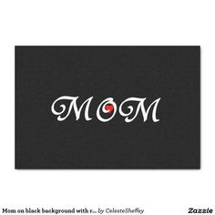 """Mom on black background with red heart tissue pape 10"""" x 15"""" tissue paper"""