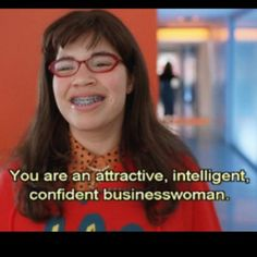 Ugly Betty-positive affirmations