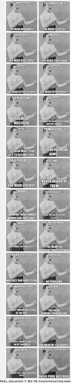 """Overly manly man - favorite: """"Chuck Norris? You mean that bearded bitch that does my laundry?""""  Ha! Funny Quotes, Funny Memes, Hilarious, Funny Stuff, Stuff Stuff, Man Stuff, Stupid Memes, Funny Things, Frases"""