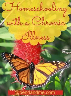 Homeschooling with a Chronic Illness -- 10 Tips to Help You Succeed - Ben and Me