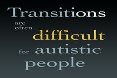 Transitions can be hard. We have found social stories, schedules (written and photo) can help.  Making Transitions Easier for People with Autism - From thAutcast.com