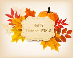 Buy Happy Thanksgiving Background by almoond on GraphicRiver. Happy Thanksgiving background with colorful autumn leaves and a pumpkin. Thanksgiving Turkey Images, Happy Thanksgiving Day, Thanksgiving Quotes, Thanksgiving Decorations, Holiday Decorations, Holiday Crafts, Happy Thanksgiving Wallpaper, Thanksgiving Background, Pilgrims And Indians