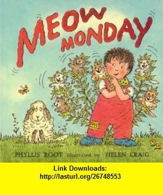 Meow Monday (The Giggle Club) (9780763608323) Phyllis Root, Helen Craig , ISBN-10: 0763608327  , ISBN-13: 978-0763608323 ,  , tutorials , pdf , ebook , torrent , downloads , rapidshare , filesonic , hotfile , megaupload , fileserve