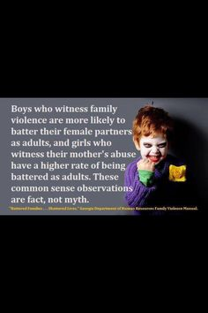 Boys Who Witness Family Violence Are More Likely To Batter Their Female Partners As Adults  #Stop #Domestic #Violence