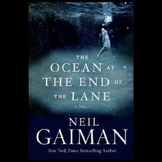 Neil Gaiman - The Ocean at the End of the Lane is a beautiful and scary book