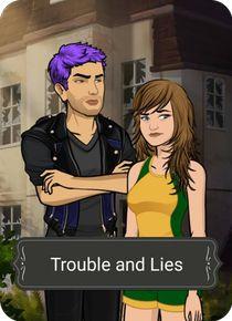 Trouble and Lies  http://episodeinteractive.com/s/4604578301083648
