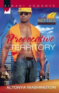 Provocative Territory (Kimani Hotties) by AlTonya Washington, http://www.amazon.com/dp/B009YLXOM2/ref=cm_sw_r_pi_dp_pdrsrb1H884FE