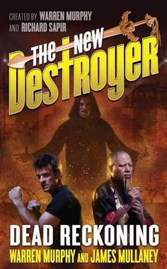 The New Destroyer: Dead Reckoning by Warren Murphy, http://smile.amazon.com/dp/B005N8Y6JA/ref=cm_sw_r_pi_dp_BFCiub05YZP43